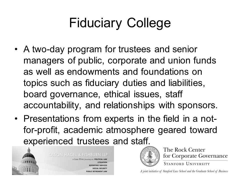Fiduciary College March 25-26, 2010 Overlap with CALAPRS New Trustee Training is Deliberate –Opportunity for joint lunch session with Kirk O.