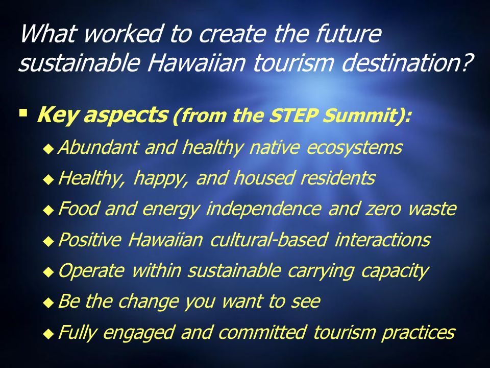 What worked to create the future sustainable Hawaiian tourism destination.