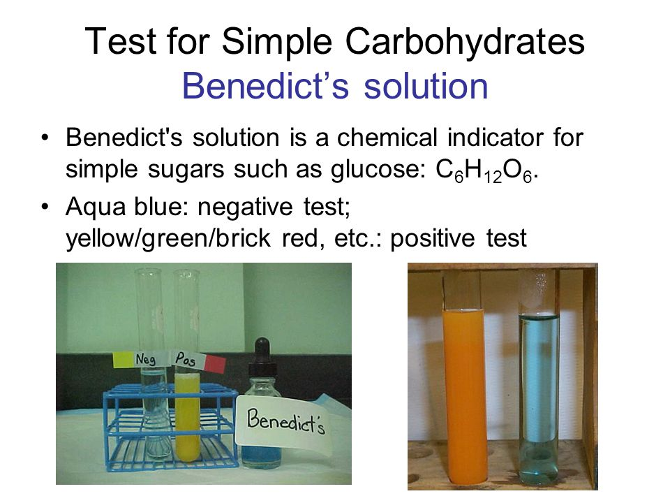 Test for Simple Carbohydrates Benedict's solution Benedict's solution is a chemical indicator for simple sugars such as glucose: C 6 H 12 O 6. Aqua bl