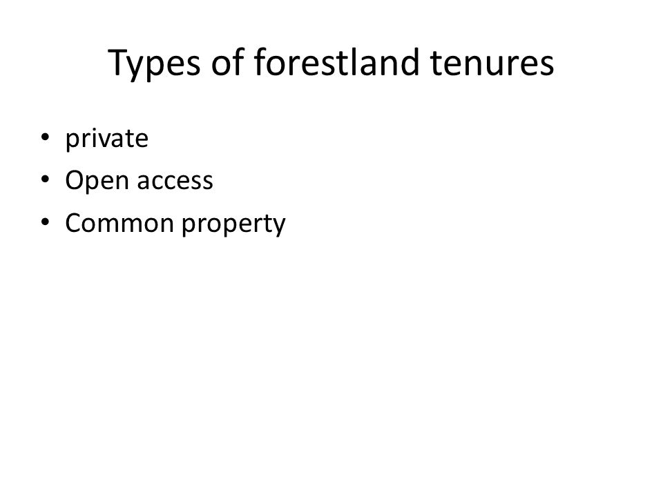 Types of forestland tenures private Open access Common property