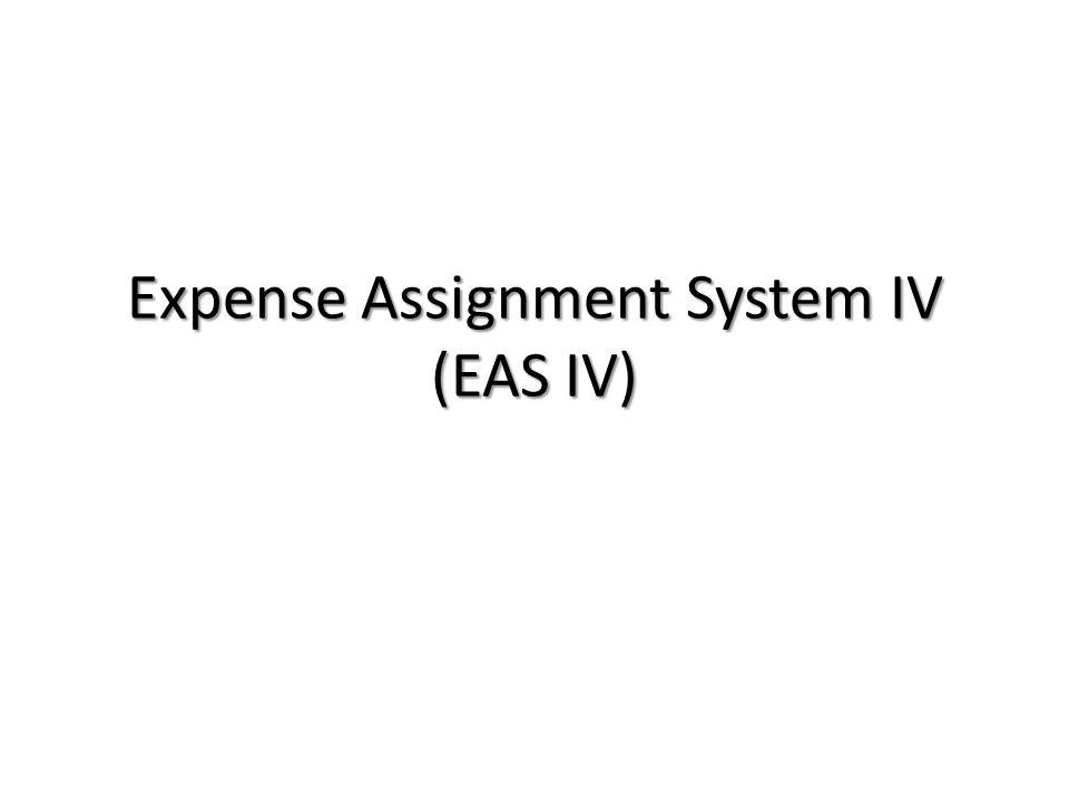 Expense Assignment System IV (EAS IV)