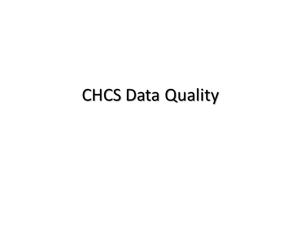 CHCS Data Quality