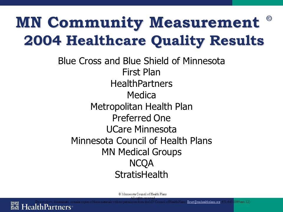 MN Community Measurement Ⓒ 2004 Healthcare Quality Results © Minnesota Council of Health Plans All rights reserved Do not show, disseminate, or make c