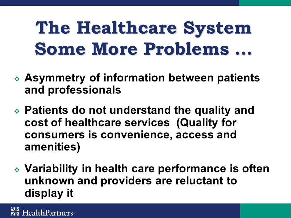 HealthPartners Quality/Cost Incentive Programs Two programs that drive quality improvement: 1.