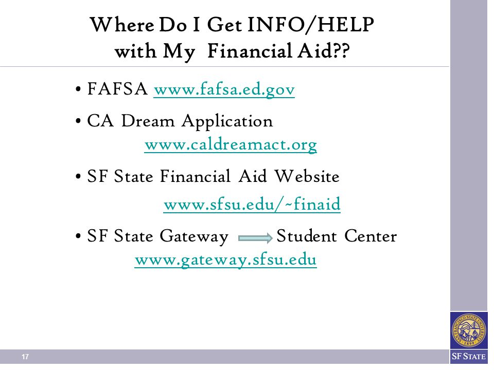 17 Where Do I Get INFO/HELP with My Financial Aid?.
