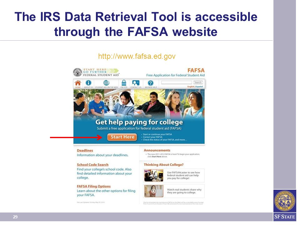 29 The IRS Data Retrieval Tool is accessible through the FAFSA website http://www.fafsa.ed.gov