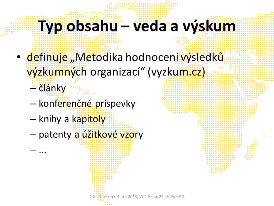 Súčasný vývoj – DSpace 3 OAI-PMH Advanced embargo Versioning Discovery for JSPUI Biblio-Transformation Engine Otevřené repozitáře 2013, VUT Brno, 29.-30.5.2013