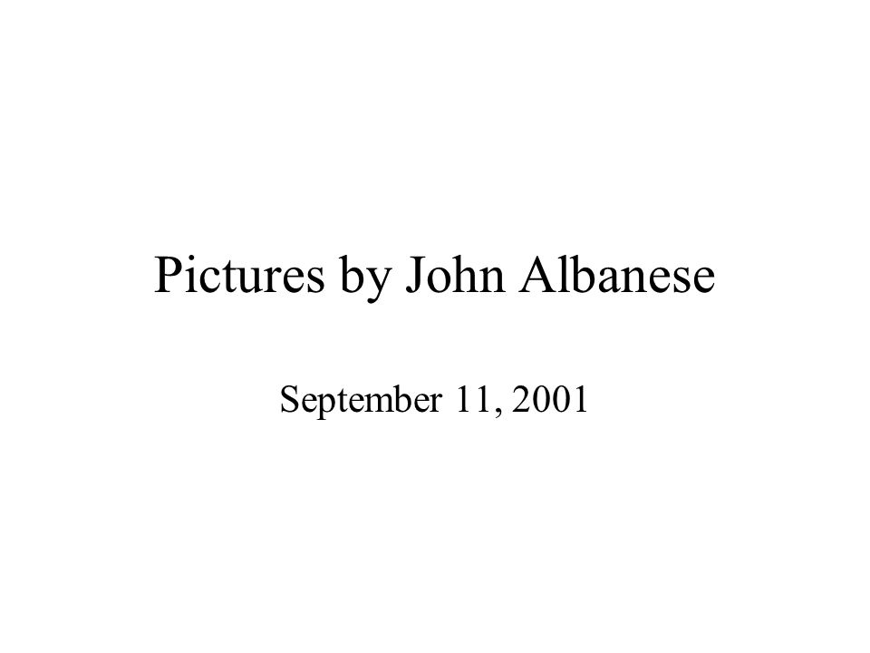 Pictures by John Albanese September 11, 2001