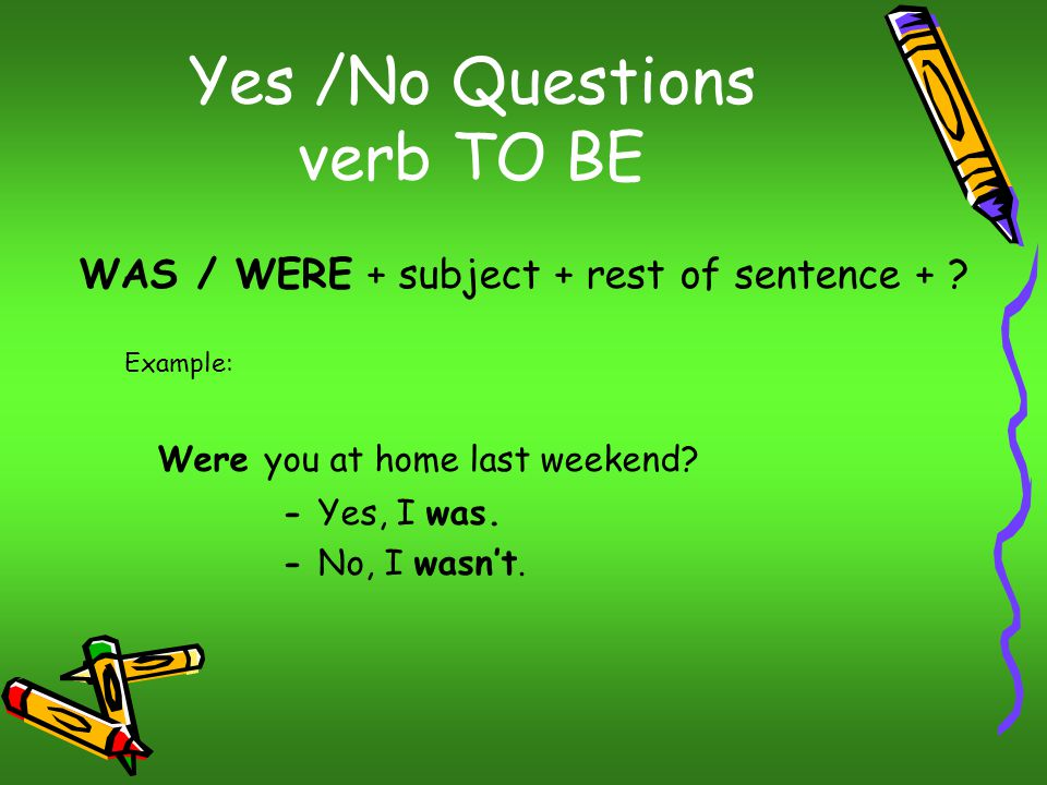 Yes /No Questions DID + subject + main verb + rest of sentence + ? Example: Did you work yesterday? - Yes, I did. - No, I didn't.