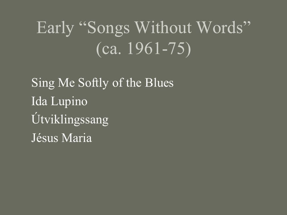 Early Songs Without Words (ca.