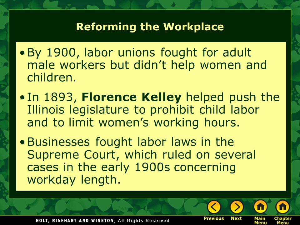 By 1900, labor unions fought for adult male workers but didn't help women and children.