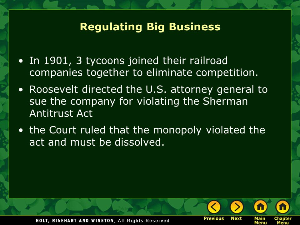 Regulating Big Business In 1901, 3 tycoons joined their railroad companies together to eliminate competition.