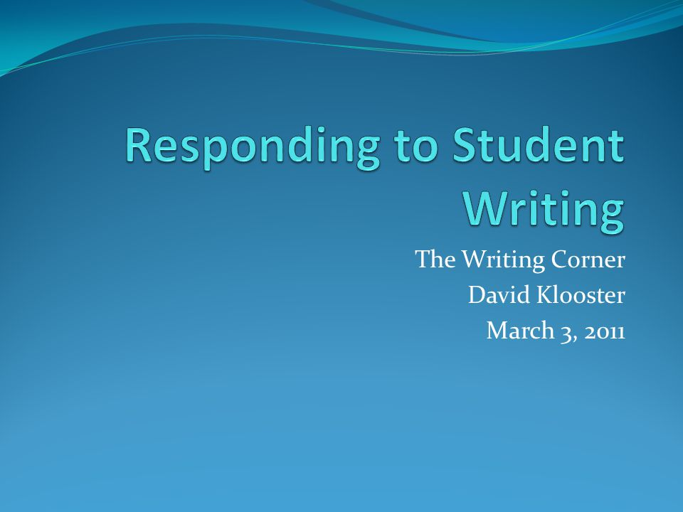 The Writing Corner David Klooster March 3, 2011