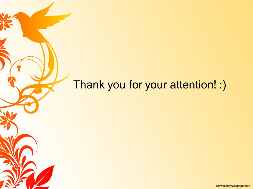 Thank you for your attention! :)