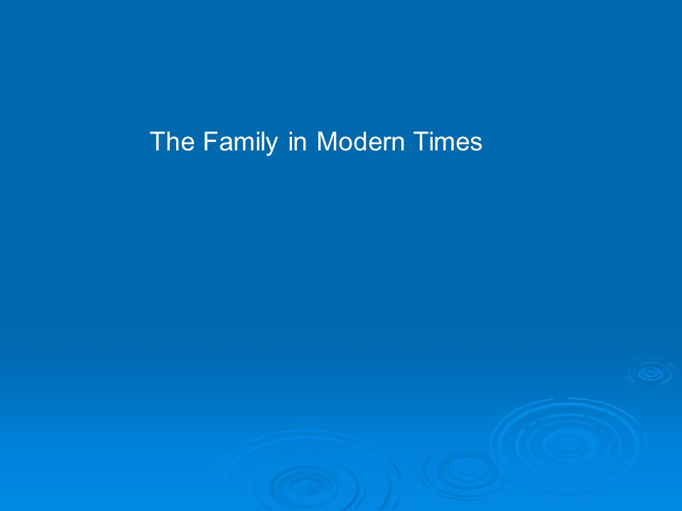 The Family in Modern Times