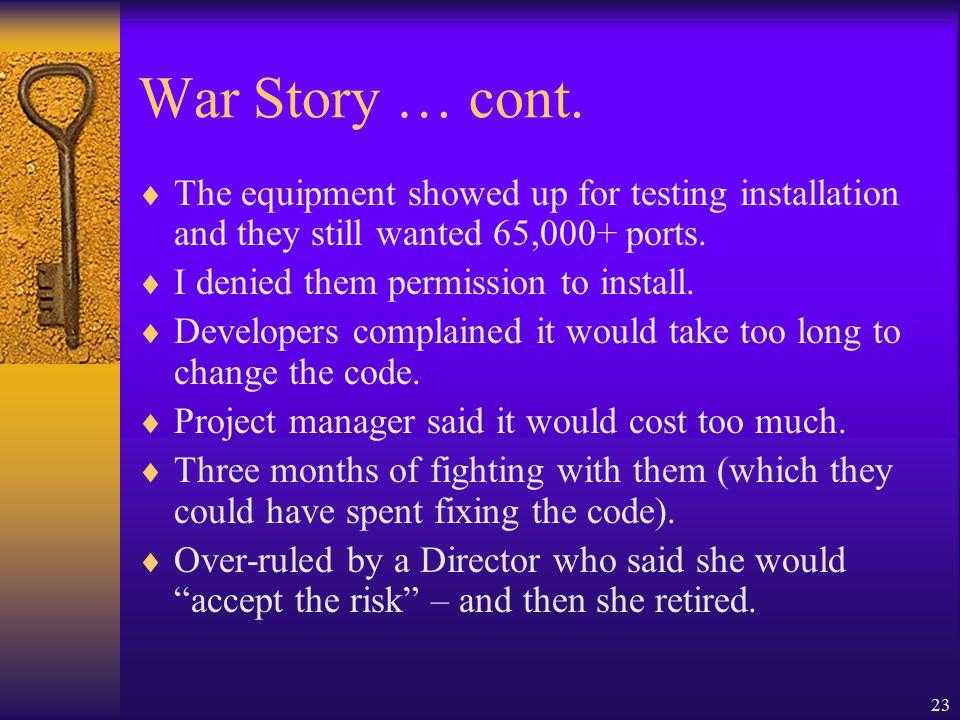 23 War Story … cont.
