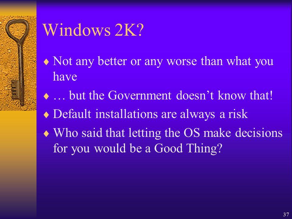 37 Windows 2K.