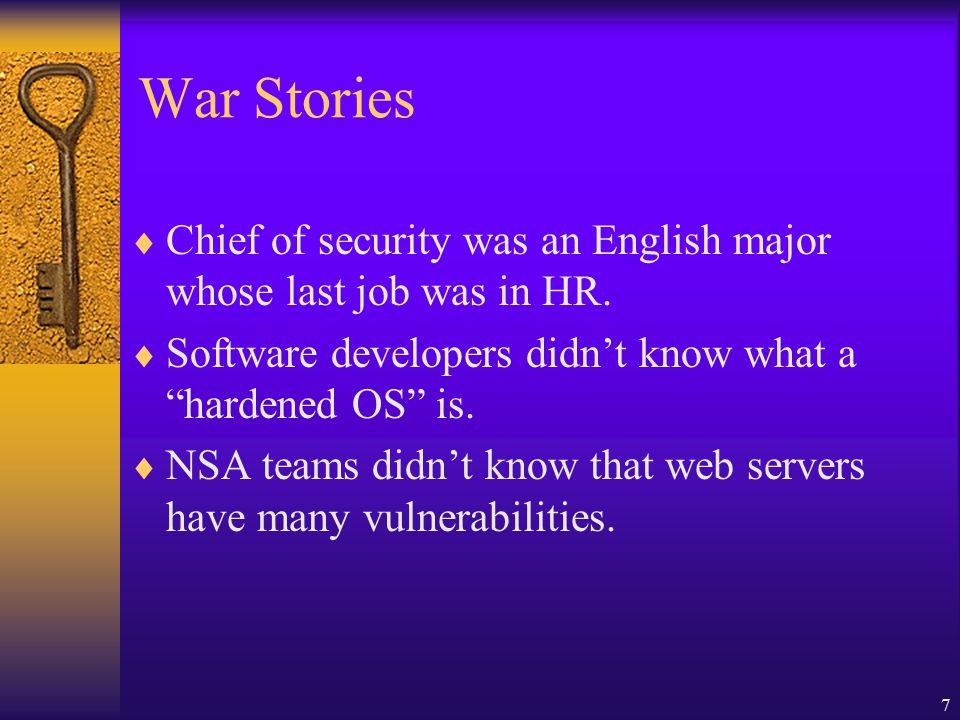 7 War Stories  Chief of security was an English major whose last job was in HR.