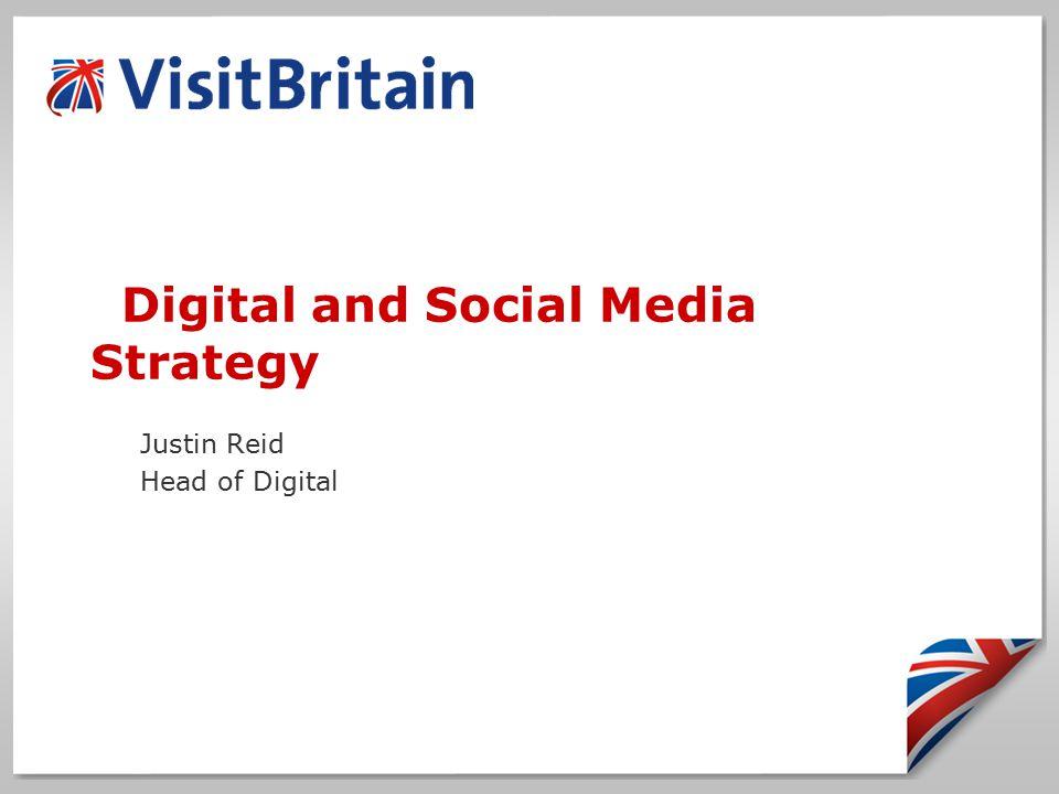 Digital and Social Media Strategy Justin Reid Head of Digital