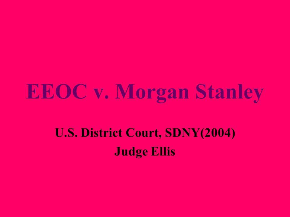 EEOC v. Morgan Stanley U.S. District Court, SDNY(2004) Judge Ellis