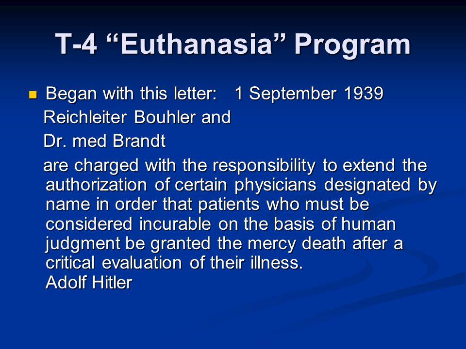 "T-4 ""Euthanasia"" Program Began with this letter: 1 September 1939 Began with this letter: 1 September 1939 Reichleiter Bouhler and Reichleiter Bouhler"