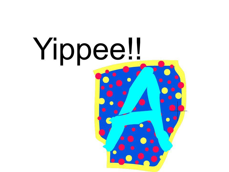 Yippee!!