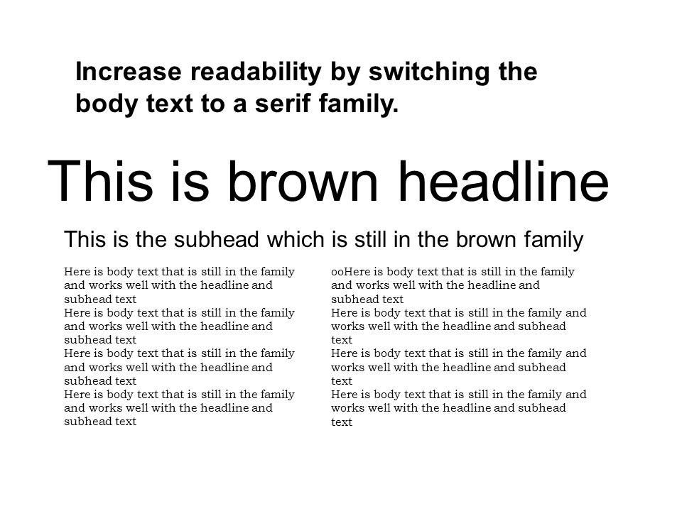 Increase readability by switching the body text to a serif family.