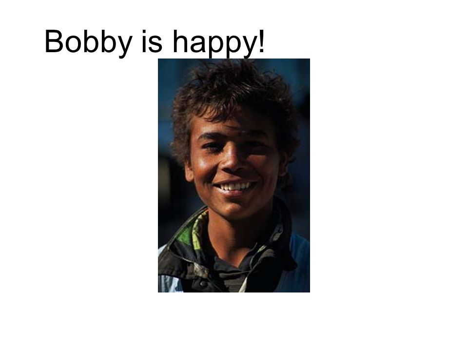 Bobby is happy!