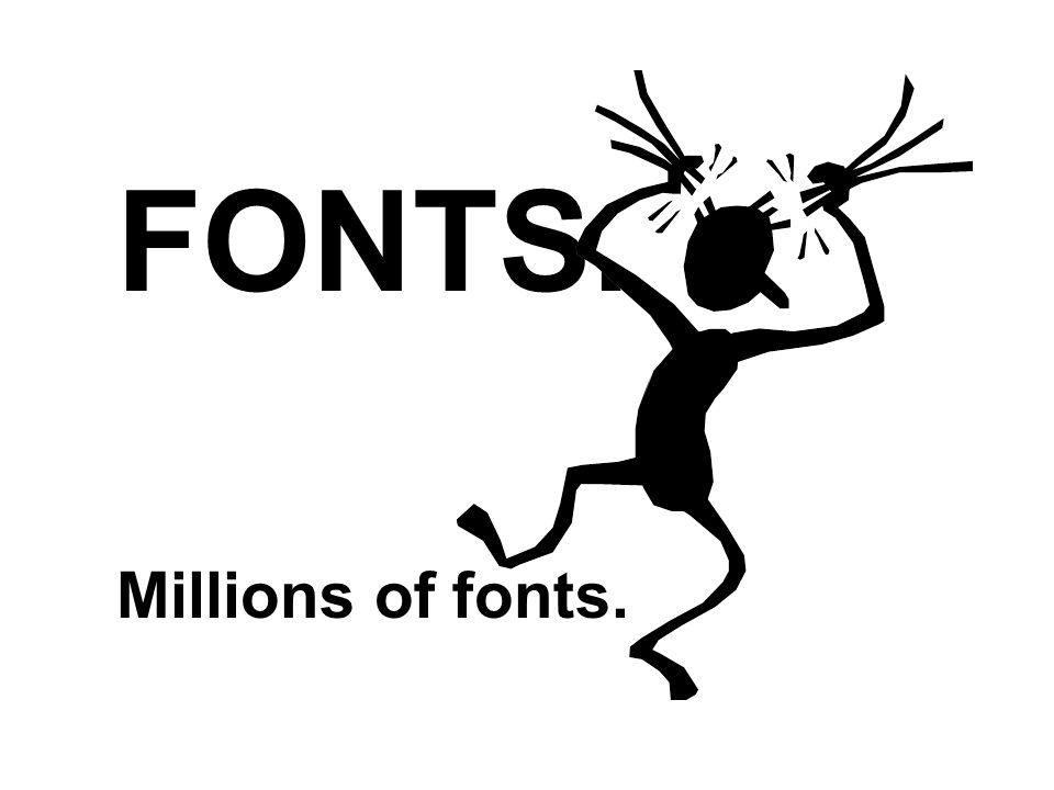 FONTS. Millions of fonts.