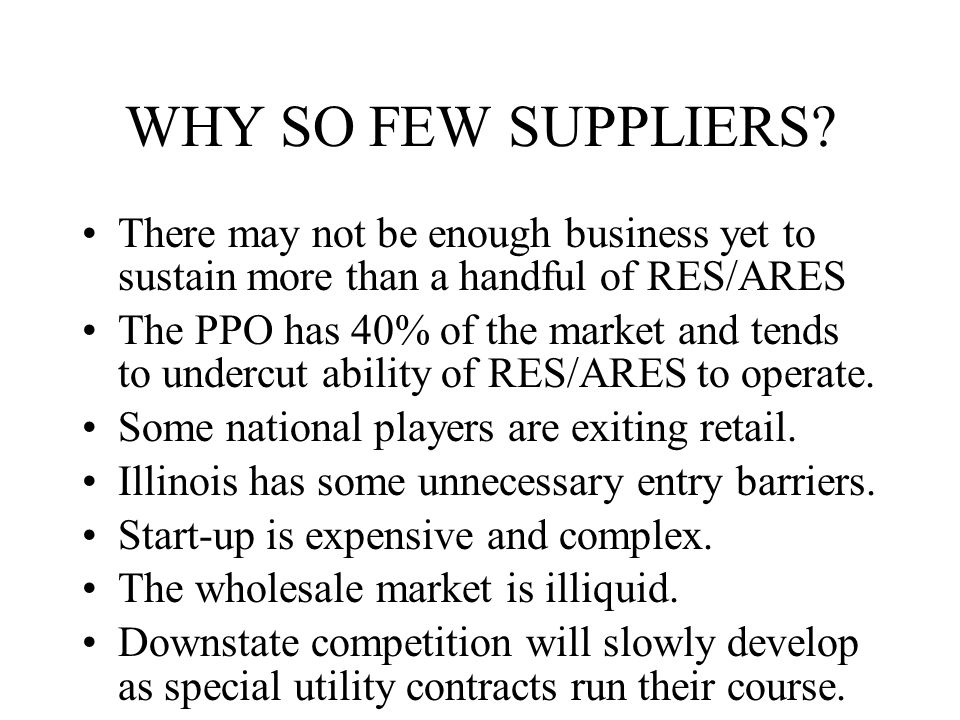 WHY SO FEW SUPPLIERS.
