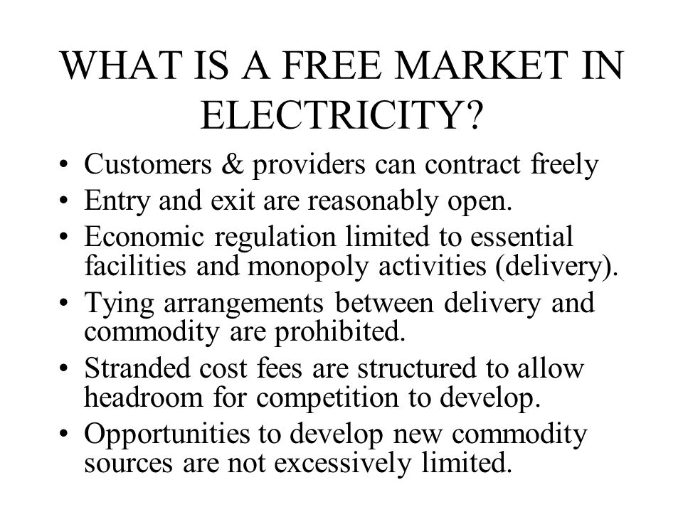 WHAT IS A FREE MARKET IN ELECTRICITY.