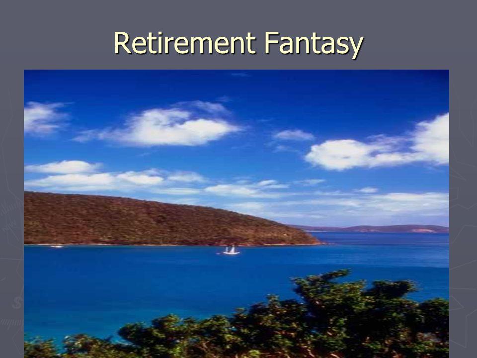 Retirement Fantasy