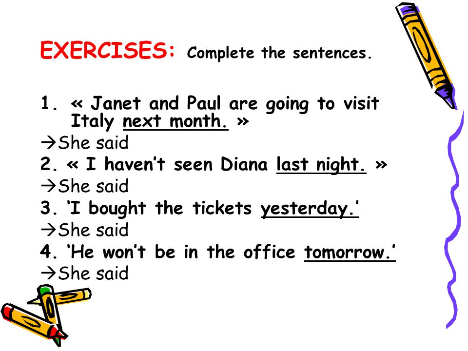 EXERCISES: Complete the sentences.1.« Janet and Paul are going to visit Italy next month.