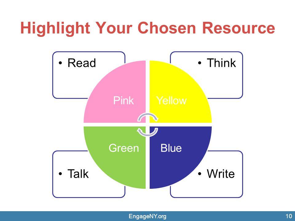 Highlight Your Chosen Resource WriteTalk ThinkRead PinkYellow BlueGreen EngageNY.org10