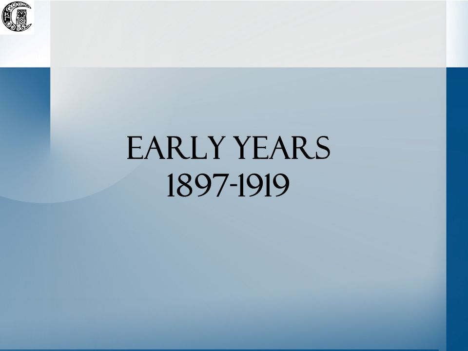 Early years 1897-1919