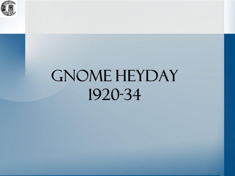 Gnome heyday 1920-34