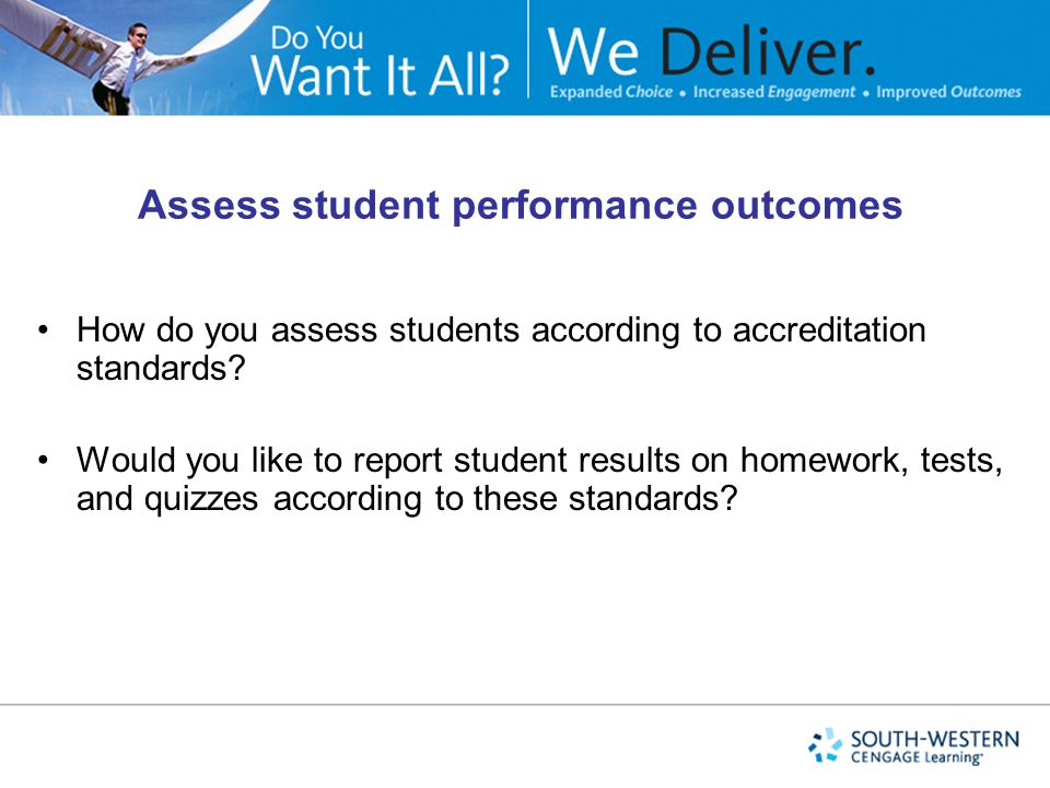 Assess student performance outcomes How do you assess students according to accreditation standards.
