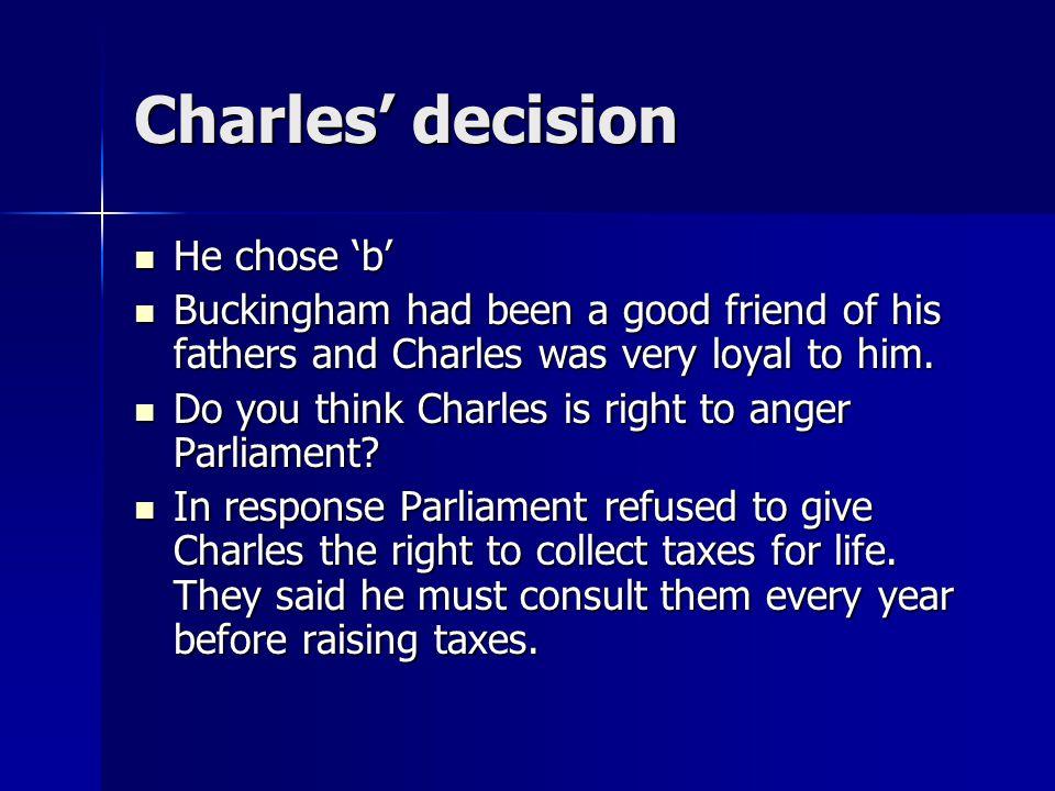 Charles' decision He chose 'b'.He chose 'b'.
