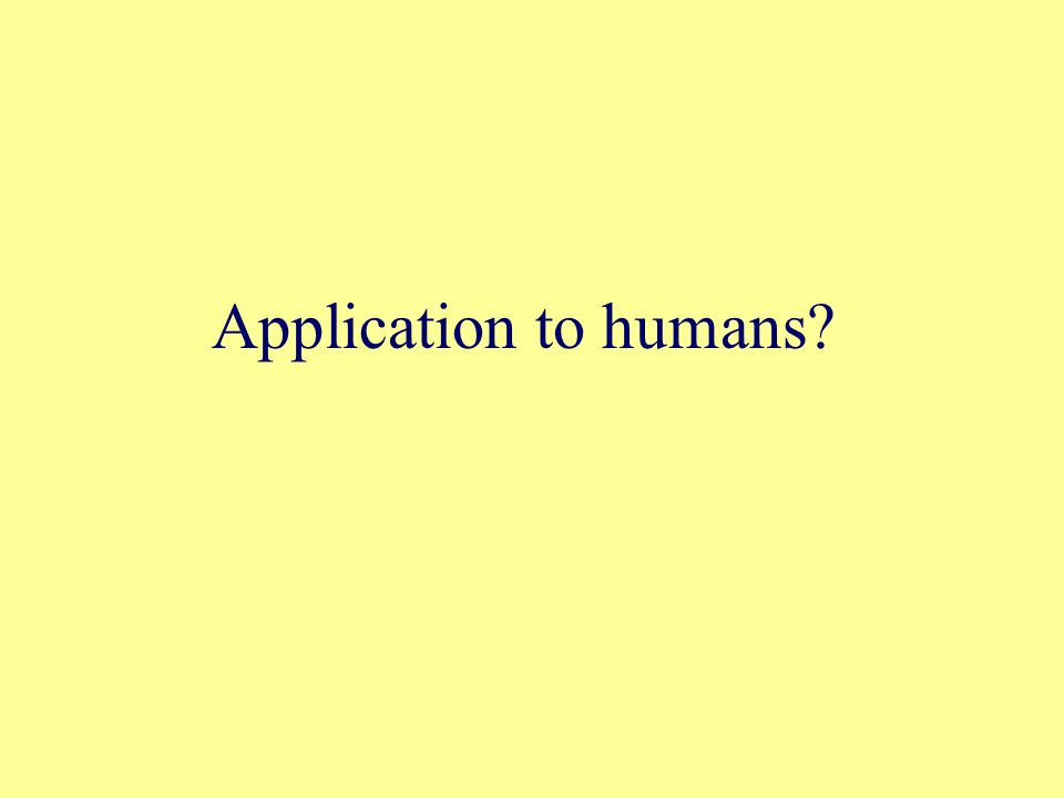 Application to humans