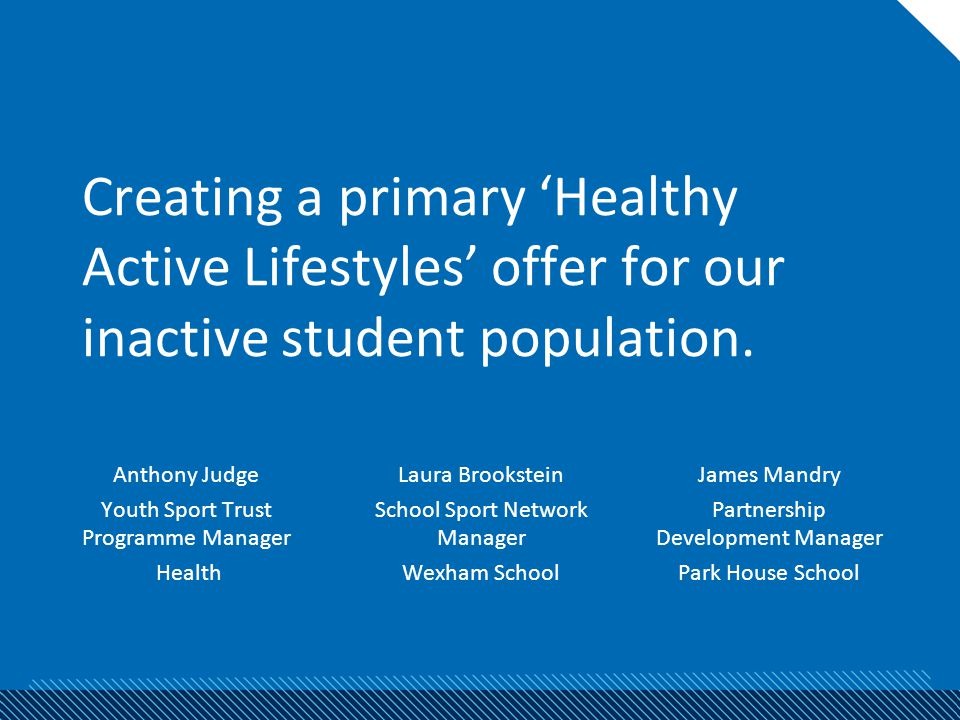 Creating a primary 'Healthy Active Lifestyles' offer for our inactive student population.