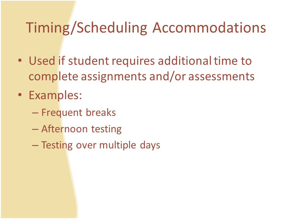 Standard and Non-standard Accommodations Standard accommodations - do NOT reduce learning expectations but rather provide a student with access to the general curriculum and assessments.