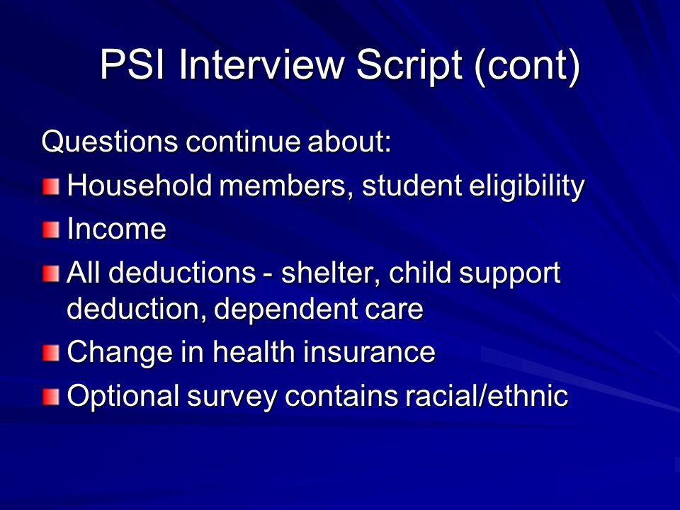 PSI Interview Script (cont) System asks customer to confirm accuracy of each answer If system doesn t understand, it will ask again sometimes in a different way If system doesn t understand 3 times, it will disconnect