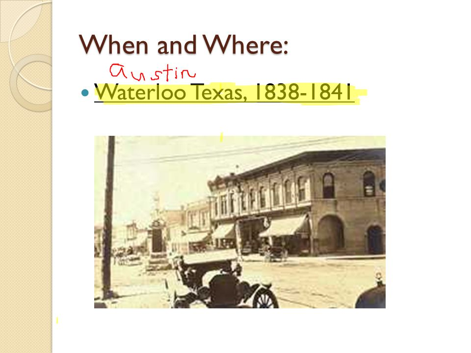 When and Where: Waterloo Texas, 1838-1841