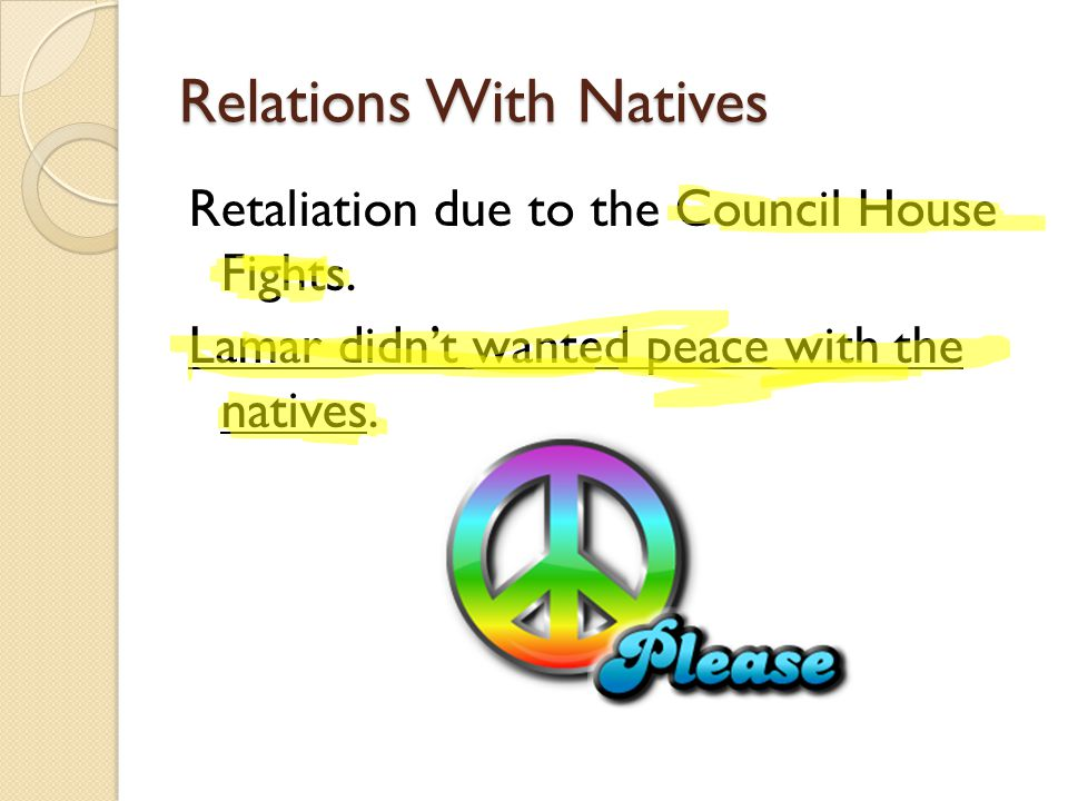 Relations With Natives Retaliation due to the Council House Fights.