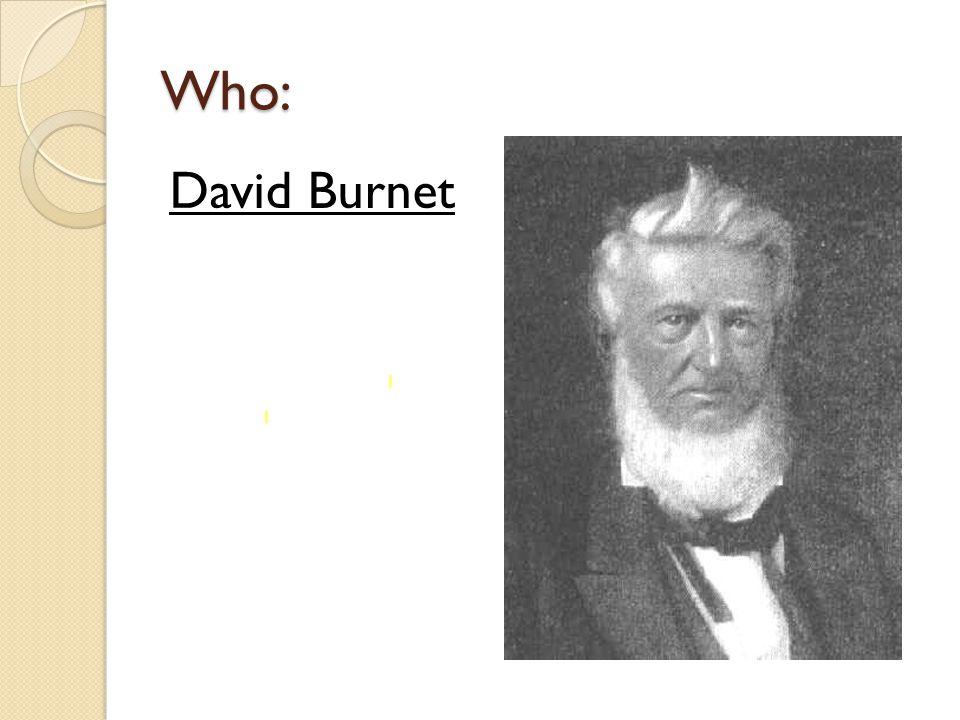 Who: David Burnet