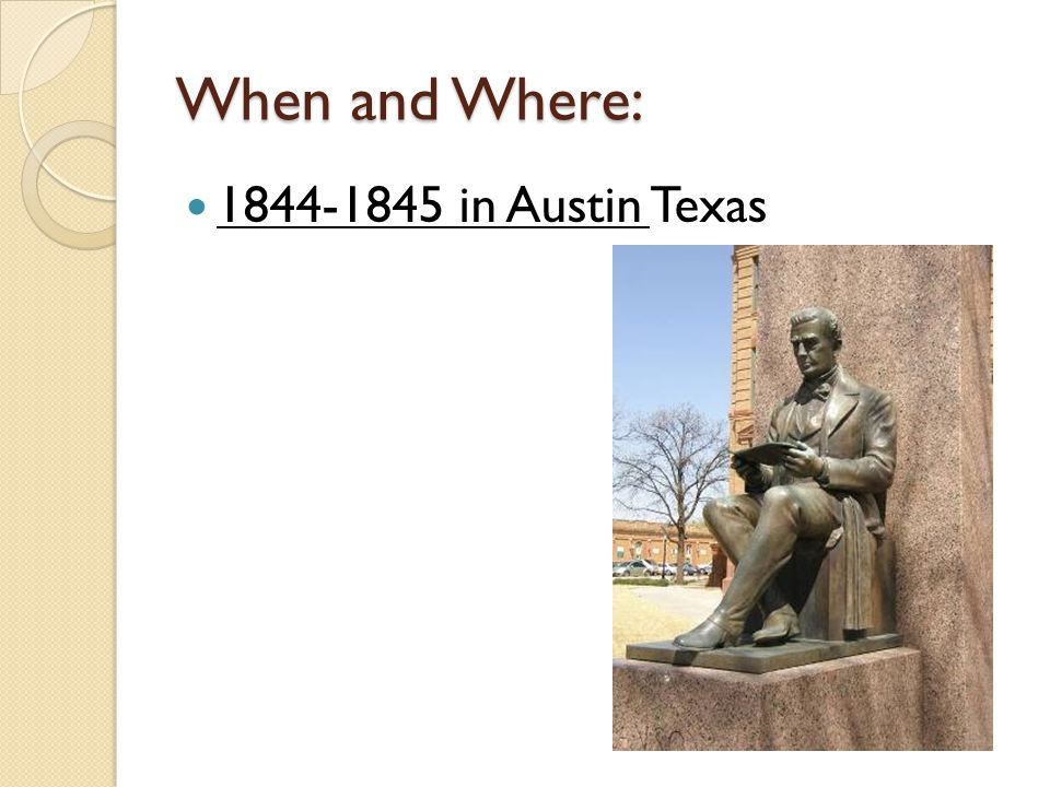 When and Where: 1844-1845 in Austin Texas