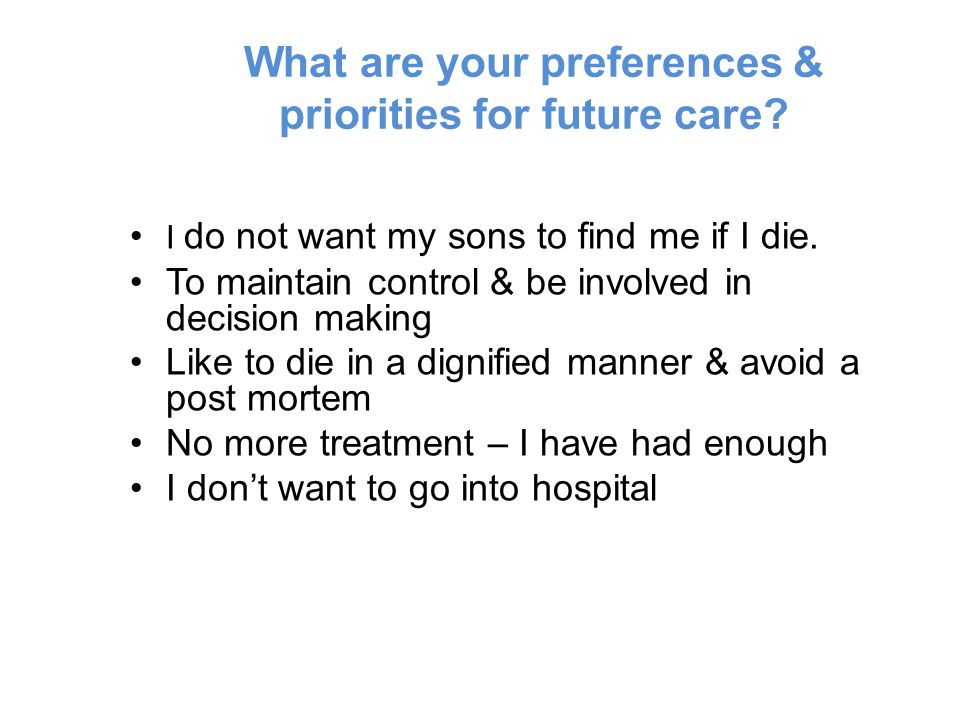 What are your preferences & priorities for future care.