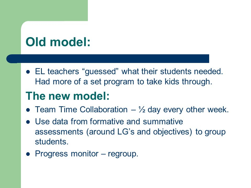 Old model: EL teachers guessed what their students needed.