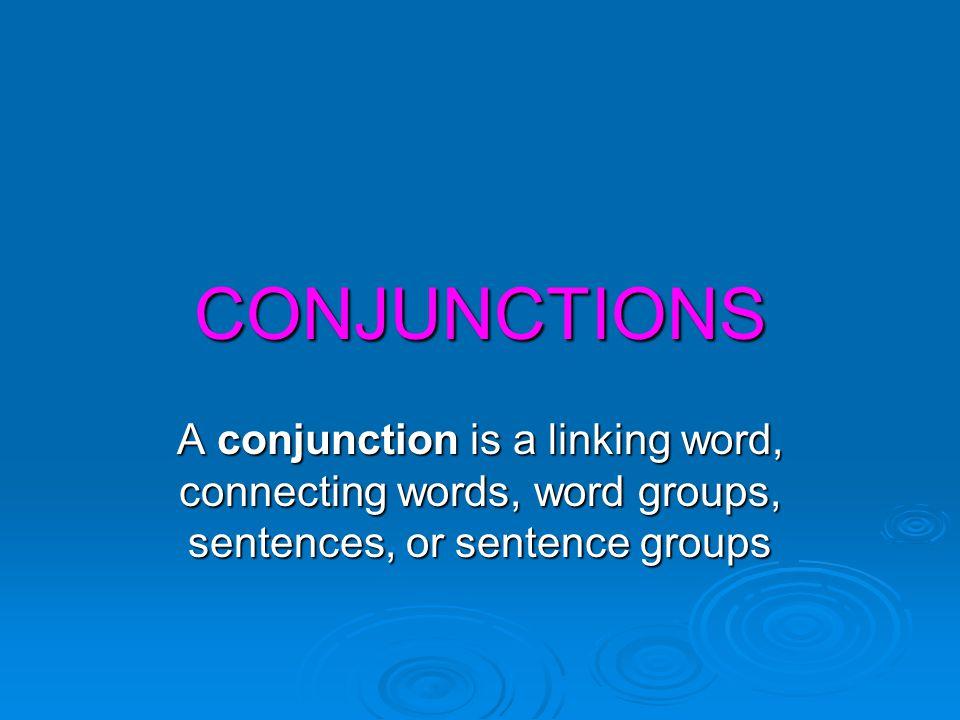 CONJUNCTIONS  COORDINATING CONJUNCTIONS(eşgüdümlü b.)  CORRELATIVE CONJUNCTIONS(bağlılaşık b.)  SUBORDINATING CONJUNCTIONS(bağımlı yan cüm.)