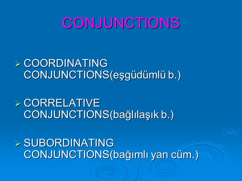 COORDINATING CONJUNCTIONS FOR FOR AND AND NOR NOR BUT BUT OR OR YET YET SO SO
